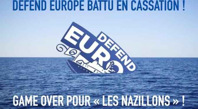 Bonne nouvelle : «Defend Europe» perd son procès en cassation.